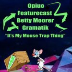 Opiuo / Featurecast / Betty Moorer / Gramatik – It's My Mouse Trap Thing
