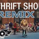 THRIFT SHOP REMIX