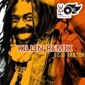 FIREDANCECREW_BUJU-BANTON_KILLIN-REMIX