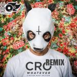 Cro – Whatever (Fire Dance Crew Remix)