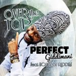 "PERFECT & HOUSE OF RIDDIM PRESENT ""OVER THE TOP"""