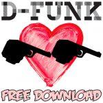 D-Funk… 'Bang Bang Love' ***FREE DOWNLOAD***
