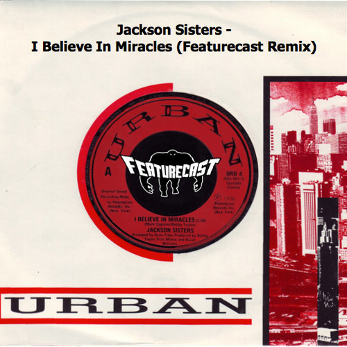 The Jackson Sisters – I Believe In Miracles (Featurecast Remix)