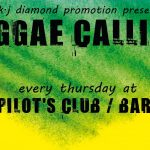 REGGAE CALLING @ Pilot's Bar & Club, FIRE DANCE CREW, SELECTA BOBBY CULTURE, JANJANGBUREH SOUND