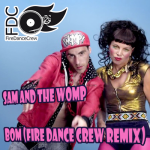 Sam And The Womp –  BOM Fire Dance Crew Remix