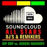 Soundcloud Allstars Hip Hop vs. Reggae Mash-Upz Mix Pt. 2