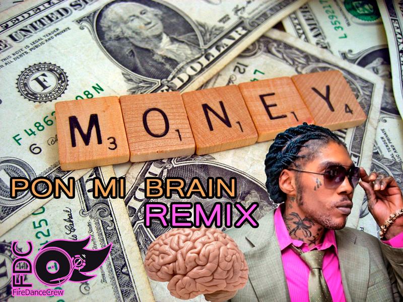 vybz-kartel-money-pon-mi-brain-firedancecrew-remix